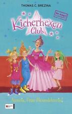 Auweia, Frau Hexenlehrerin! / Kicherhexen-Club Bd.6 von Thomas Brezina (2012,...