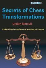 Secrets of Chess Transformations: Explains How to Transform One Advantage Into