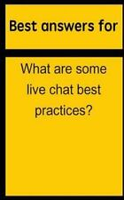 Best Answers for What Are Some Live Chat Best Practices? by Barbara Boone...