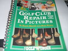 Golf Club Repair in Pictures By Ralph Maltby Game Equipment 5th Ed. PAPERBACK