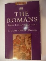 Romans Their Life and Customs By E Guhl