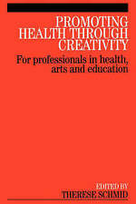 Promoting Health Through Creativity: For professionals in health, arts and educ