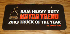 Original 2003 Dodge Ram Heavy Duty Motor Trend Dealership License Plate Cover