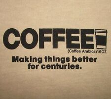 COFFEE: MAKING THINGS BETTER FOR CENTURIES - Men's size S - Graphic T-Shirt