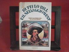 """Sell –Weybright """"Buffalo Bill e il selvaggio west"""" – Longanesi, 1976"""