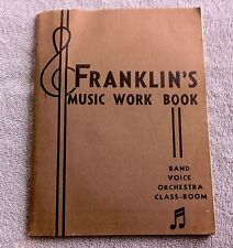 Antique Vintage Franklin's Music Work Book - Band Voice Orchestra Class - 1940