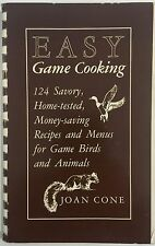 Easy Game Cooking : One Hundred Twenty-Four Savory, Home-Tested, Money-Saving...
