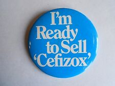 Vintage Cefizox Antibiotic Pharmaceutical Drug Advertising Pinback Button