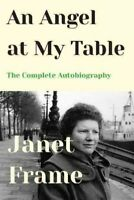 Angel at My Table : The Complete Autobiography, Paperback by Frame, Janet, Br...