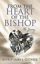 From the Heart of the Bishop : The Journey by Bishop Mary L. Guthrie (2010,...