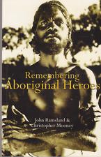 REMEMBERING ABORIGINAL HEROES by John Ramsland