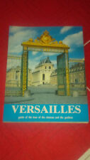 Versailles   Guide of the tour of the chateau and the gardens…..