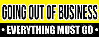 Going out of a Business Banner Everything Must Go Advertising Full Vinyl Sign