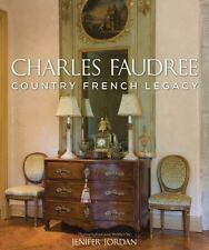 Charles Faudree Country French Legacy Book~Brand New 2015~Classic French Design