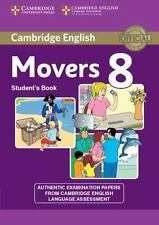 Cambridge English Young Learners 8 Movers Student's Book: Authentic Examination