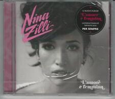 CD NINA ZILLI : L'AMORE E' FEMMINA   NUOVO SIGILLATO