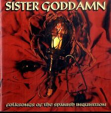 SISTER GODDAMN Folksongs of the Spanish Inquisition CD Ottime Condizioni