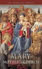 Mary, Mother of the Church : What Recent Popes Have Said about the Blessed...