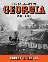 The RAILROADS of GEORGIA, 1833-2000 -- (Just Published 2019 NEW BOOK)
