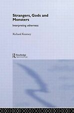 Used (Ln) Strangers, Gods and Monsters: Interpreting Otherness by Richard Kearne