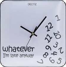 """""""Whatever, I'm Late Anyway"""" Decorative Wall Clock by Decodyne"""