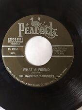 "RARE BLACK GOSPEL 45/ HARDEMAN SINGERS ""WHAT A FRIEND""   HEAR!"