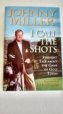 I Call the Shots : Straight Talk about the Game of Golf (2004 Hardcover) 1st DJ