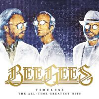 BEE GEES - TIMELESS: THE ALL - TIME GREATEST HITS   CD NEU