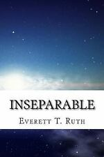 Inseparable by Everett Ruth (2016, Paperback)