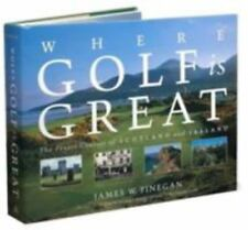 Where Golf Is Great: The Finest Courses of Scotland and Ireland-ExLibrary