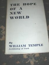 CHRISTIAN RELIGION-THE HOPE OF A NEW WORLD by WILLIAM TEMPLE  2ND EDIT FEB 1941