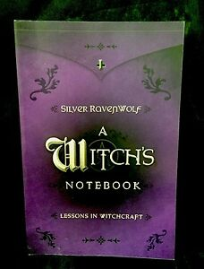 A Witch's Notebook: 9 Lessons in Witchcraft by Silver RavenWolf (Paperback, 2005
