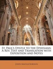 St. Paul's Epistle to the Ephesians: A Rev. Text and Translation with Exposition