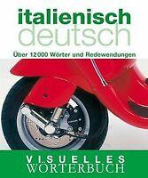 Visuelles Wörterbuch Italienisch / Deutsch: Über 12.000 ... | Buch | Zustand gut