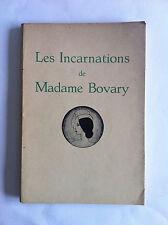 Les incarnations de Madame de BOVARY  Edition Dacosta 1933 SENNEP