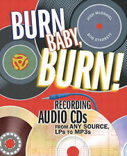 """""""VERY GOOD"""" Burn, Baby, Burn!: Recording Audio CDs from any Source, LPs to MP3s"""