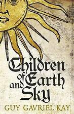 Children of Earth and Sky, Very Good Condition Book, Kay, Guy Gavriel, ISBN 9781