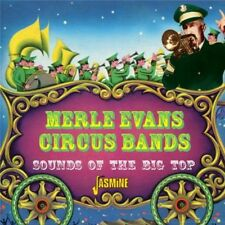 Sounds Of The Big Top - Merle Circus Band Evans (2013, CD NEUF)