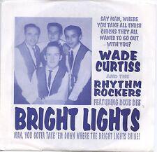 "WADE CURTISS & RHYTHM ROCKERS 'Bright Lights 7"" wrestling link wray rockabilly"