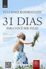 31 Dias para você ser feliz: Conquiste diariamente a felicidade (Portuguese Edit
