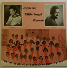 """VINTAGE Figueroa Little Angel Chorus """"OUT OF THE MOUTH OF BABES COME PERFECT..."""""""