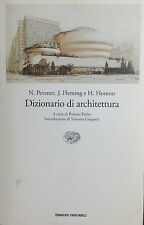 DIZIONARIO DI ARCHITETTURA di N.Pevsner, J. Fleming,H. Honour - Einaudi 1981