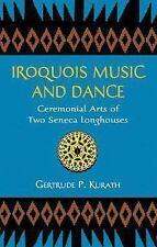 Iroquois Music and Dance: Ceremonial Arts of Two Seneca Longhouses (Native Ameri