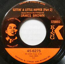 JAMES BROWN 45 Gittin' a Little Hipper (Part 2) KING Soul #B291