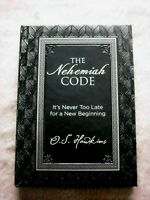 The Nehemiah Code : It's Never Too Late for a New Beginning by O. S. Hawkins