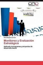 Monitoreo y Evaluación Estratégica: Aplicado a programas y proyectos de desarrol