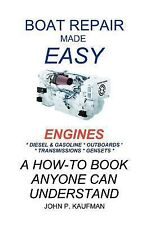 Boat Repair Made Easy : Engines by John P. Kaufman (1997, Paperback)