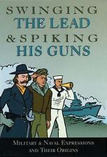 NEW  Swinging the Lead and Spiking His Guns by Chartwell Books (2009, Hardcover)