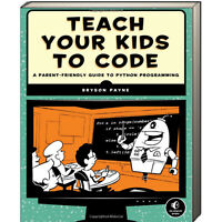 Teach Your Kids to Code Parent-Friendly Guide to Python Programming (Paperback)