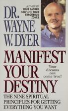 Manifest Your Destiny: The Nine Spiritual Principles for Getting Everything You